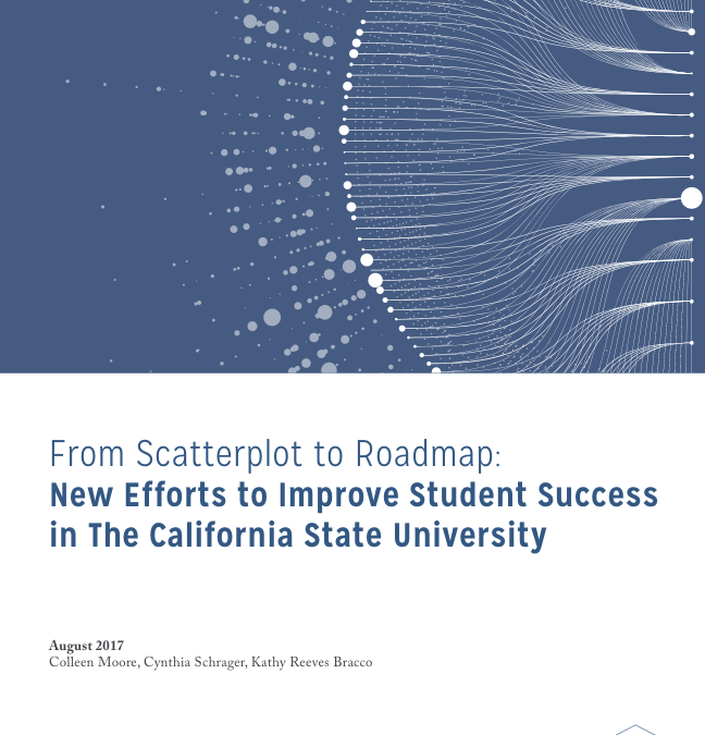 From Scatterplot to Roadmap: New Efforts to Improve Student Success in the California State University